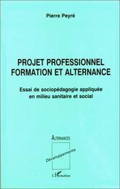 Projet professionnel ; formation et alternance - Couverture - Format classique