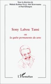 Sony Labou Tansi ou la quête permanente du sens - Couverture - Format classique