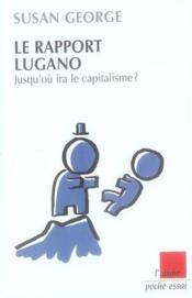 Le rapport lugano ; jusqu'où ira le capitalisme ? - Couverture - Format classique