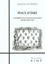 Peaux d'ames ; l'interprétation physionomique des oeuvres d'art - Intérieur - Format classique