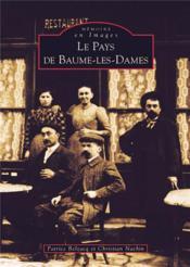 Le pays de Baume-les-Dames - Couverture - Format classique