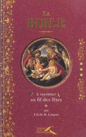 La Bible A Raconter Au Fil Des Fetes - Intérieur - Format classique