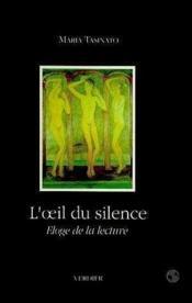 L'oeil du silence ; éloge de la lecture - Couverture - Format classique