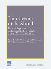 Le cinéma et la Shoah ; un art à l'épreuve de la tragédie du XX siècle - Intérieur - Format classique