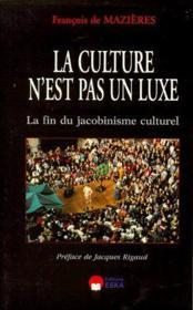 La culture n'est pas un luxe - Couverture - Format classique