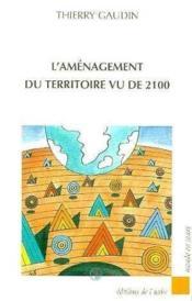 L'Amenagement Du Territoire Vu De 2100 - Couverture - Format classique