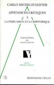 Appendices Critiques A La Persuasion Et La Rhetorique - Couverture - Format classique