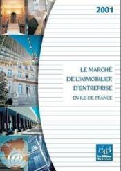 Le marche de l'immobilier d'entreprise - edition 2001 (2 tomes) - Couverture - Format classique