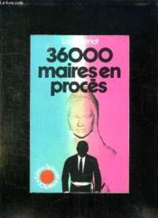 36000 Maires En Proces. - Couverture - Format classique