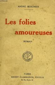 Les Folies Amoureuses. - Couverture - Format classique