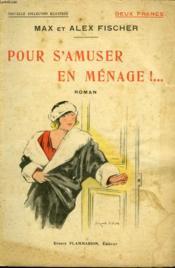 Pour S'Amuser En Menage ! Collection : Nouvelle Collection Illustree N° 6 - Couverture - Format classique