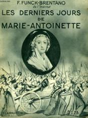 Les Derniers Jours De Marie-Antoinette. Collection : Hier Et Aujourd'Hui. - Couverture - Format classique