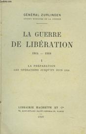 La Guerre De Liberation 1914-1918. I. La Preparation, Les Operations Jusqu'En Juin 1916. - Couverture - Format classique
