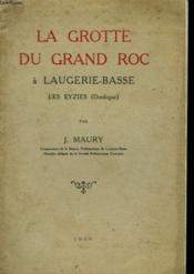 La Grotte Du Grand Roc A Laugerie-Basse. Les Eyzies (Dordogne). - Couverture - Format classique