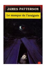 Vente  Le masque de l'araignee (alex cross)  - Patterson-J - James Patterson