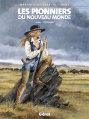 Les pionniers du nouveau monde t.8 ; petit homme - Couverture - Format classique