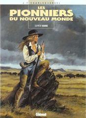 Les pionniers du nouveau monde t.8 ; petit homme - Intérieur - Format classique