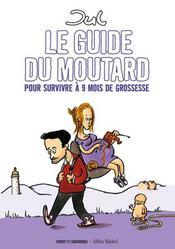 Le guide du moutard ; pour survivre à 9 mois de grossesse - Intérieur - Format classique