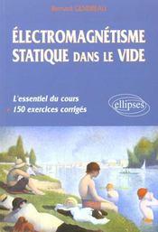 Electromagnetisme Statique Dans Le Vide L'Essentiel Du Cours + 150 Exercices Corriges - Intérieur - Format classique