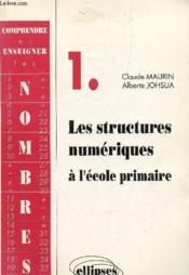 Comprendre Et Enseigner Les Nombres 1 Les Structures Numeriques A L'Ecole Primaire - Couverture - Format classique