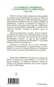 La Famille Coloniale ; La Martinique Et La Mere Patrie 1789-1992 - 4ème de couverture - Format classique