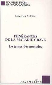 Itinerances De La Maladie Grave : Le Temps Des Nomades - Intérieur - Format classique