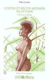 Contes et récits métisses de Guyane ; l'homme mélangé - Intérieur - Format classique