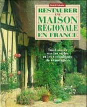 Restaurer une maison regionale en france - Couverture - Format classique