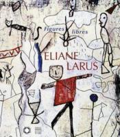 Eliane Larus ; Figures Libres - Couverture - Format classique