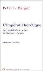 L'impératif hérétique ; les possibilités actuelles du discours religieux - Couverture - Format classique