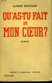 Qu'As Tu Fait De Mon Coeur ? - Couverture - Format classique