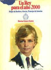 Un Reu Para El Ano 2000. Felipe De Bourbon Y Grecia, Principe De Asturias. - Couverture - Format classique