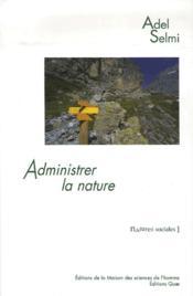 Administrer la nature ; le parc national de la Vanoise - Couverture - Format classique