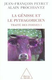 Traité des formes t.1 ; la génisse et le pythagoricien - Intérieur - Format classique