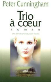 Trio A Coeur - Couverture - Format classique