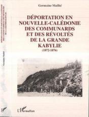 Deportation En Nouvelle-Caledonie Des Communards Et Des Revoltes De La Grande Ka - Couverture - Format classique