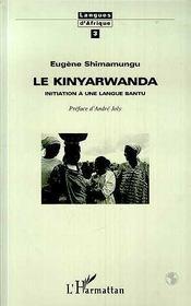 Le Kinyarwanda ; Initiation A Une Langue Bantu - Intérieur - Format classique
