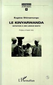 Le Kinyarwanda ; Initiation A Une Langue Bantu - Couverture - Format classique