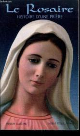 Rosaire : Histoire D'Une Priere - Couverture - Format classique