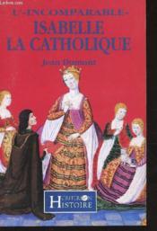 L'incomparable isabelle la catholique - Couverture - Format classique