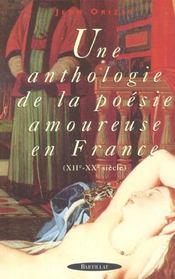 Une anthologie de la poesie amoureuse en france - Intérieur - Format classique