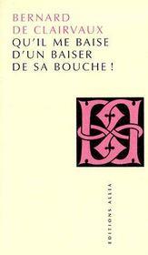 Qu'Il Me Baise D'Un Baiser De Sa Bouche ! - Couverture - Format classique