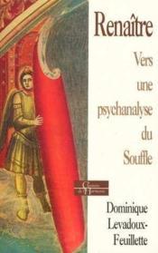 Renaitre Vers Une Psychanalyse Du Souffle - Couverture - Format classique