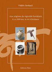 Aux Origines Du Vignoble Bordelais Il Ya 2000 Ans - Intérieur - Format classique
