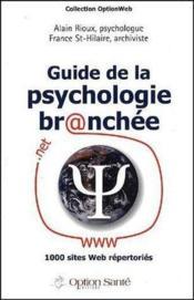Guide de la psychologie br@nchée ; 1000 sites Web répertoriés - Couverture - Format classique