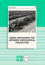 Water harvesting for improves agricultural production proceedings of the fao expert consulation n.3 - Couverture - Format classique
