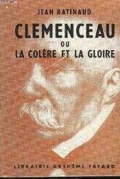 Clemenceau Ou La Colere Et La Gloire. - Couverture - Format classique