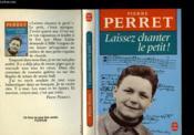Laissez Chanter Le Petit - Couverture - Format classique