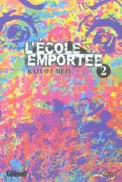 L'ecole emportee - tome 02 - Couverture - Format classique