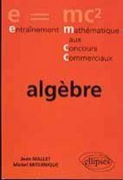 Algebre Entrainement Mathematique Aux Concours Commerciaux - Intérieur - Format classique